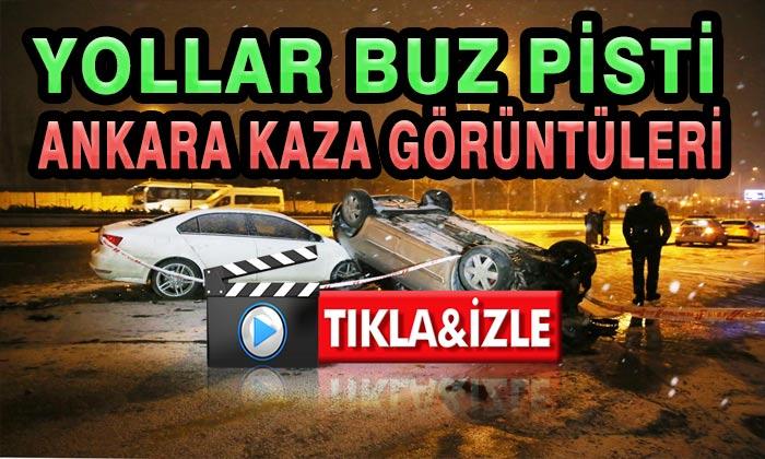 Ankara'da Yollar Buz Pisti Kaza Videoları