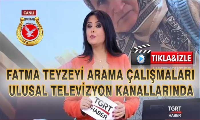 Fatma Teyzeyi Arama Çalışmaları Ulusal Kanallarda