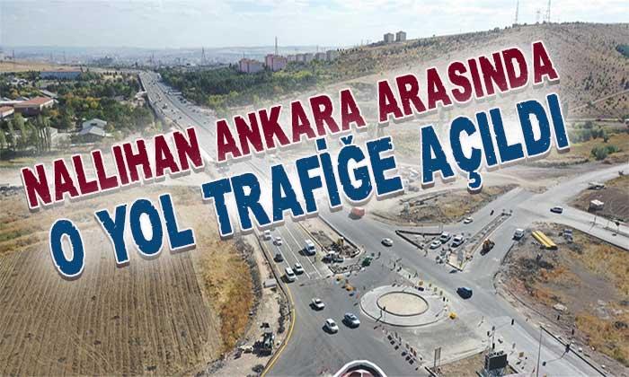 Nallıhan Ankara arasında o yol ulaşıma açıldı