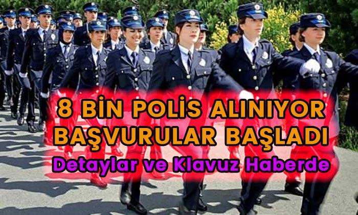 8 bin polis alınıyor Başvuru bilgileri haberimizde
