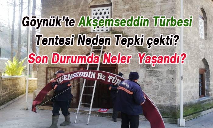 Göynük'te Akşemseddin Türbesi'nde tente neden tepki çekti?
