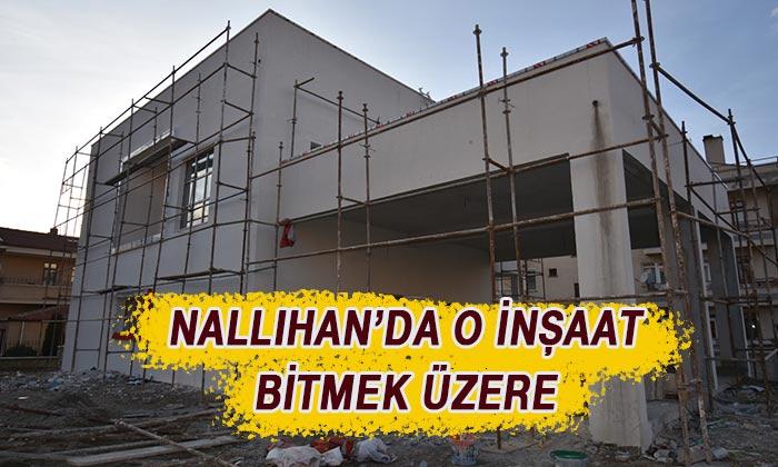 Nallıhan'da O inşaat bitmek üzere