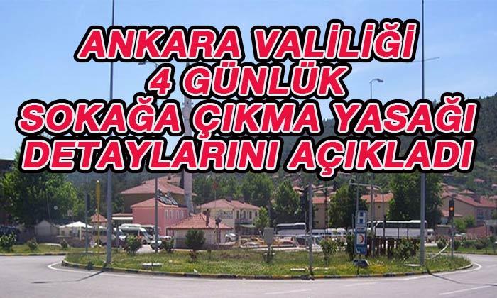 Ankara Valiliği 4 günlük kısıtlama ile ilgili açıklama yaptı