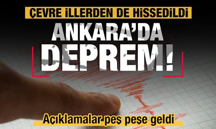 SON DAKİKA Ankara'da deprem! Son durum bütün açıkalamalar