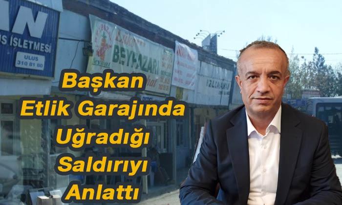 Ankara etlik garajında uğradığı saldırıyı anlattı