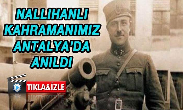 Nallıhanlı kahramanımız Antalyada anıldı
