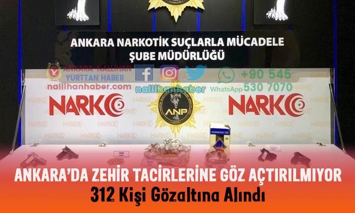 Ankara'da 312 ZEHİR TACİRİ gözaltına alındı