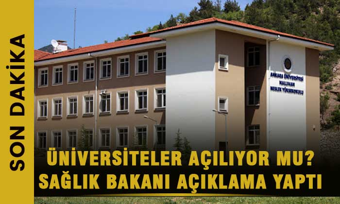 Üniversiteler açılıyor mu? Sağlık Bakanı açıklama yaptı