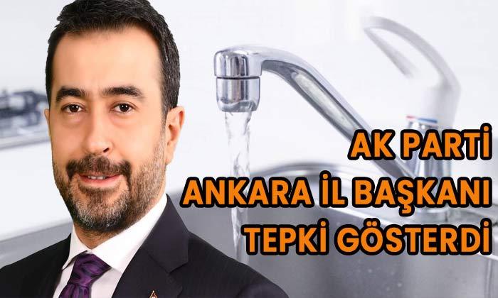 AK Parti Ankara İl Başkanı tepki gösterdi