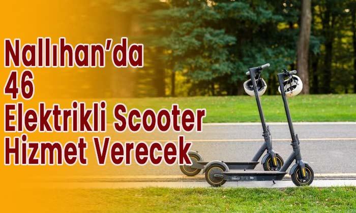 Nallıhan'da 46 elektrikli scooter hizmet verecek
