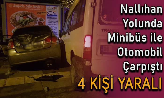 Nallıhan yolunda minibüs ile otomobil çarpıştı: 4 yaralı